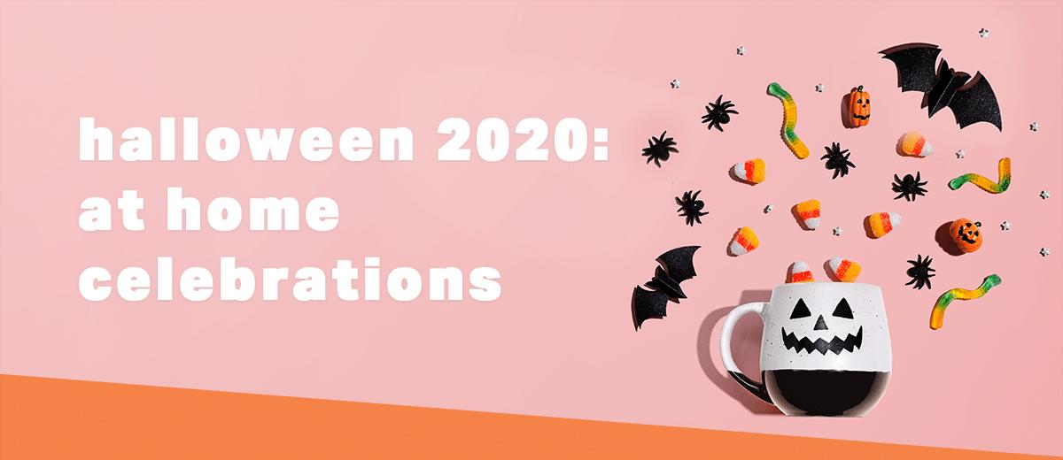 Halloween Celebrations 2020 Halloween 2020: At Home Celebrations   Always a treat